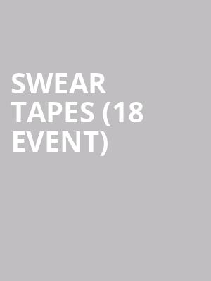 Swear Tapes (18+ Event) at Hal & Mals