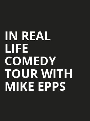 In Real Life Comedy Tour with Mike Epps Poster